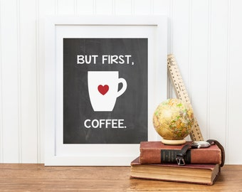 Kitchen Art Print, Coffee Art Print with Quote, But First Coffee Typography, Chalkboard Kitchen Decor