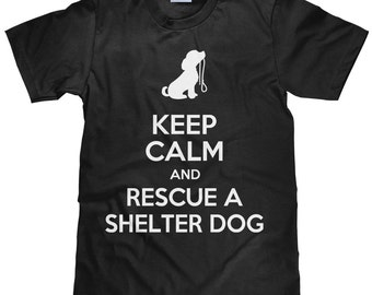 Keep Calm and Rescue a Shelter Dog - Dog Lover T Shirt - Item 1767