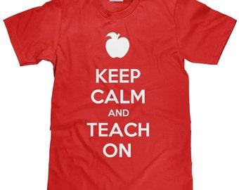 Keep Calm and Teach On - Teacher T Shirt - Item 1770