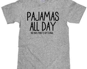 Funny Pajama Shirt - Pajamas All Day No Bra Pants Optional - Item 1919