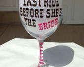 PERSONALIZED Last Ride Before She's The BRIDE Funny Fun Large Wine Glass 20oz Bachlorette party, Girlfriend, Western Wedding, Party