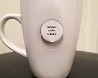 Quote | Mug | Magnet | Sundays are for Cuddling