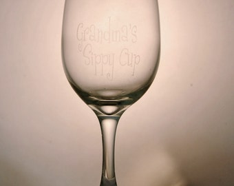 Wine Glass with Grandma's Sippy Cup etched on it