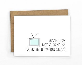 Funny Friendship Card | Graduation Card | Love Card ~ My Choice In TV ~ By Cypress Card Co.
