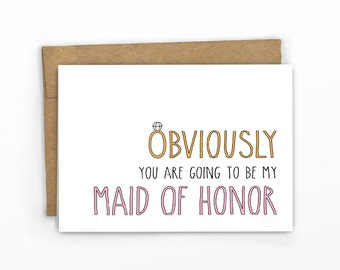 Obviously... | Will You Be My Maid Of Honor | Wedding Card | Bridal Party