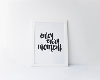 "PRINTABLE Art ""Enjoy Every Moment"" Typography Art Print Black and White Brush Art Print Inspirational Quote Instant Download Apartment Decor"