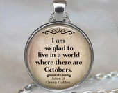 I am so glad to live in a world where there are Octobers, Anne of Green Gables quote necklace, literary jewelry, literary quote jewellery