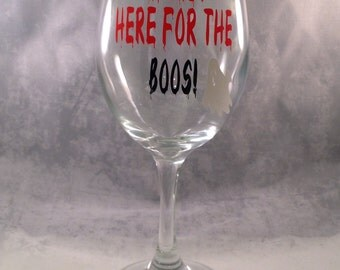 """Halloween Wine Glass - """"I'm Just Here for The Boos!"""" - Funny Halloween Gift- Wine Halloween Gift - Funny Halloween Wine Glass"""