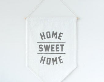 READY TO SHIP, Home Sweet Home Banner Flag,  Home Sweet Home Wall Flag, Quote Banner, Canvas Banner, Housewarming Gift, Hostess Gift