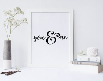 You & Me - Black and White INSTANT DOWNLOAD 8x10 Printable Romantic Print, Home Decor, Wall Gallery Printable