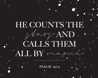 "Bible verse, scripture wall art, night print, ""He Counts the Stars and Calls Them by Name"", Psalm wall art, Bible verse print, Bible decor"