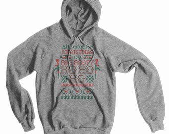 All I Want For Christmas Ugly Sweater American Apparel Hoodie