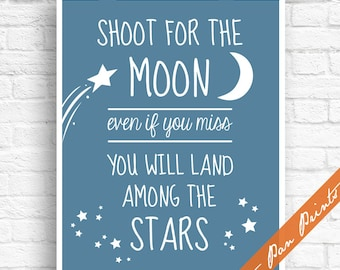 Shoot for the Moon even if you miss you will Land Among the Stars - Art Print (Unframed) (Blue Jeans)