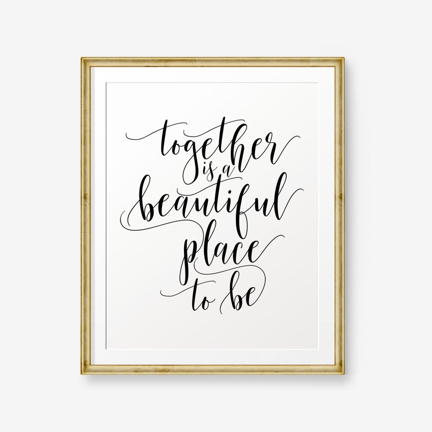 Together Is A Beautiful Place To Be House Warming Gift Love