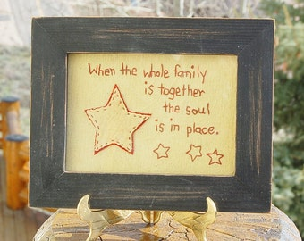 When The Whole Family is Together The Soul is in Place Embroidery Sampler