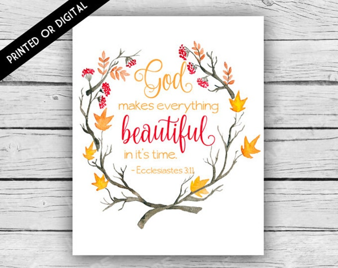 GOD Makes Everything BEAUTIFUL Sign, Scripture, Ecclesiastes 3:11, Printed or Digital, Fall, Autum, Home Decor, Seasons, Stationery