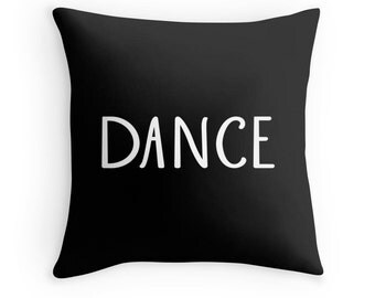 Dance Pillow, Dance Quote Pillow, Dancer Pillow, Dancing Pillow, Dancer Quote Pillow, Dance Pillow Case, Dancing Throw Pillow, Dancer Gift