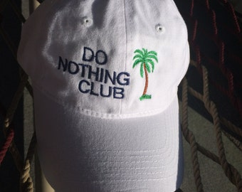 """Do Nothing Club - White W/Navy letters - (""""President"""" with a Palm on the Back)"""
