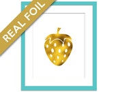 Strawberry Print - Gold Foil Print - Food Poster - Real Foil Kitchen Wall Art - Gold Food Art - Kitchen Print - Gift for Chef - Fruit Art