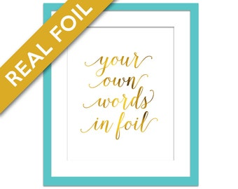 Custom Quote Print - Custom Real Gold Foil Print - Your Text Here - Personalized Art - Gold Custom Text Print - Custom Quote Poster - Font 3