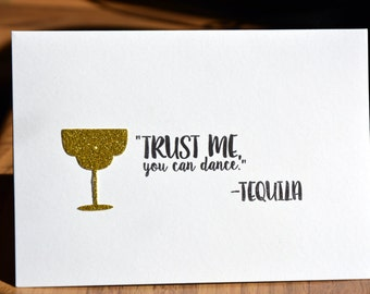 "Funny celebration card- ""Trust me, you can dance"" Vodka, Tequila or Wine. Birthday, retirement, promotion, engagement, wedding"