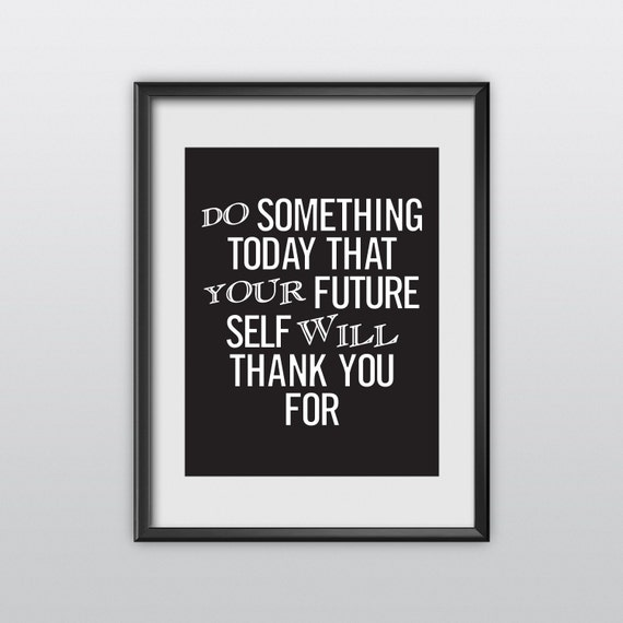 Motivational Print Typography Poster Do Something Today Wall Decor Inspirational Print Home Decor Winter Gift New Year Resolution (T57)