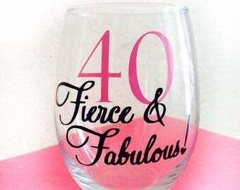 Personalized Fierce & Fabulous 40th Birthday Wine Glass, Milestone Wine Glass, 40th Birthday