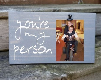 You're my Person Picture Frame gift! Gift for friend, sister, photo board, picture with clip, wood frame, bridal shower gift, Person37x12