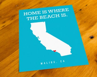 Malibu, CA - Home Is Where The Beach Is - Art Print  - Your Choice of Size & Color!