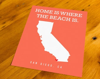 San Diego, CA - Home Is Where The Beach Is - Art Print  - Your Choice of Size & Color!