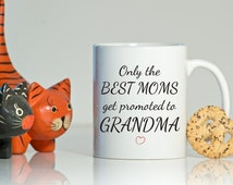 Only the best moms get promoted mug-Pregnancy announcement to grandma-New grandparent gift-Grandparents to be-Pregnancy reveal to grandma
