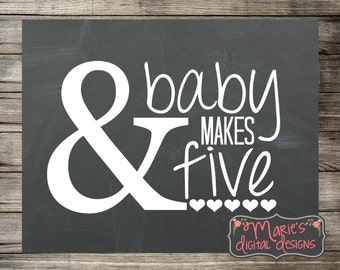 And Baby Makes Five - Printable Chalkboard Photo Prop / Pregnancy Announcement / Baby Reveal Sign INSTANT DOWNLOAD