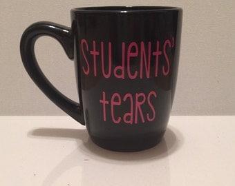 Coffee mug // students tears // black coffee mug // teachers mug // teacher mug