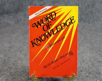 Word Of Knowledge  A Charismatic Gift By Robert Degrandis C. 1996.