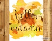 Fall Wall Art - 8 x 10 -  Autumn - Hello Autumn - Home Decor - Printable - Orange - Red - Yellow - Digital Download