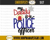 My Daddy Is A Police Officer 4x4 5x7 6x10 Machine Embroidery Design pes jef dst hus vip vp3 xxx exp