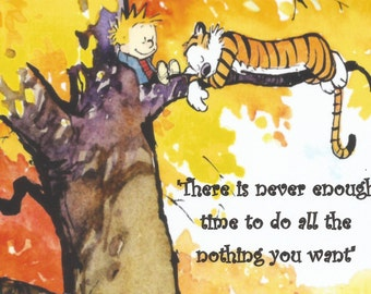 Calvin and Hobbes, Refrigerator Magnet, Inspirational, Motivational, There Is Never Enough Time To Do All The Nothing You Want LARGER SIZE !