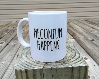 Meconium Happens - Nurse Coffee mug