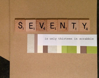 70th Birthday Card. Scrabble. Handmade. Seventy is only thirteen in Scrabble.