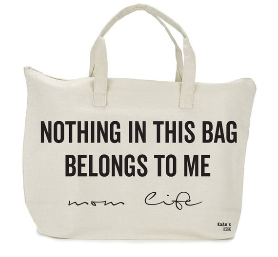 Nothing in this BAG belongs to ME | Large Canvas Tote bag | Black Tote Bag | Screen Print Tote | Mom Life Bag | Mom Bag | Funny Tote