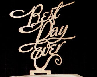 Best Day Ever Acrylic Cake Topper - Black Silver Gold Cake Topper Wedding Cake Topper