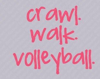 Volleyball Shirt - Crawl Walk Volleyball - Spirit Shirt - You Choose Color