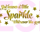 Sparkle Quote SVG, DXF, EPS, Vinyl cut file for use in Silhouette Studio and Cricut Design Space. Perfect for wall decals.