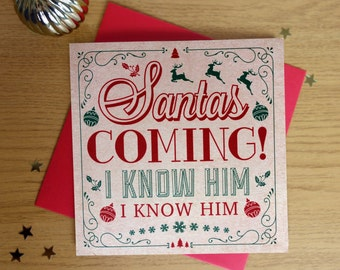 Santa's Coming! I know him! Christmas Card pack of 4