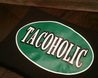 Tacoholic Shirt