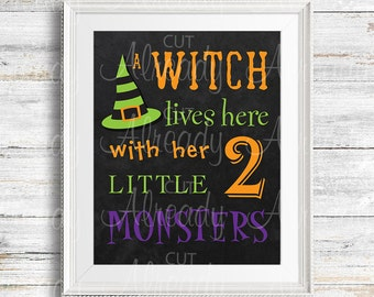 Witch Lives Here with her 2 little monsters, Halloween, Witch, Halloween Wall Decor Sign, Digital Print, Easy DYI