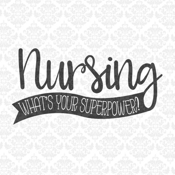 Nurse Nursing Nurses Safety First Work of Heart Superpower SVG DXF Ai Eps PNG Vector Instant Download Commercial Cut File Cricut Silhouette