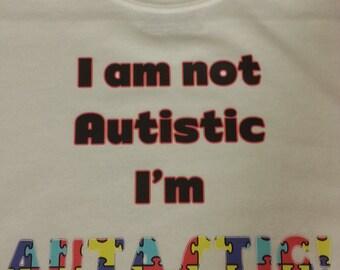Autism Awareness - I'm AUTASTIC Adult