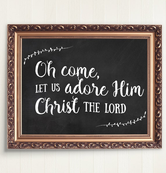 Oh Come Let Us Adore Him Printable Poster | Christmas Print | Christmas Wall Art | Instant Download | Christmas Chalkboard Sign