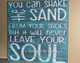 You can shake the sand from your shoes....